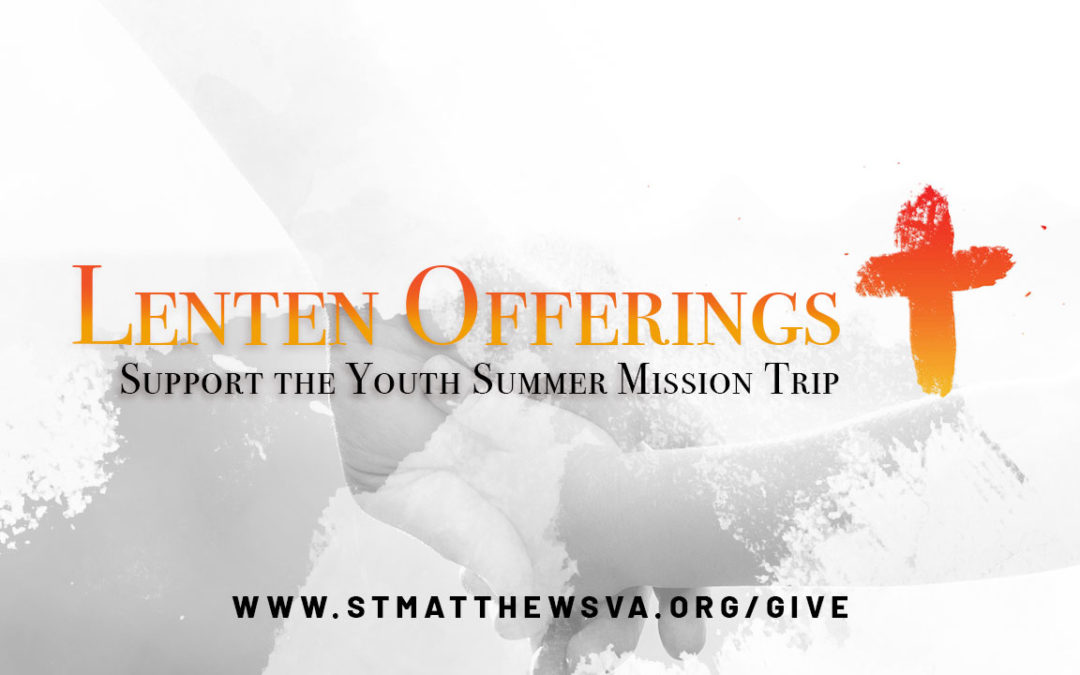 Lenten Offerings to Support High School Youth!